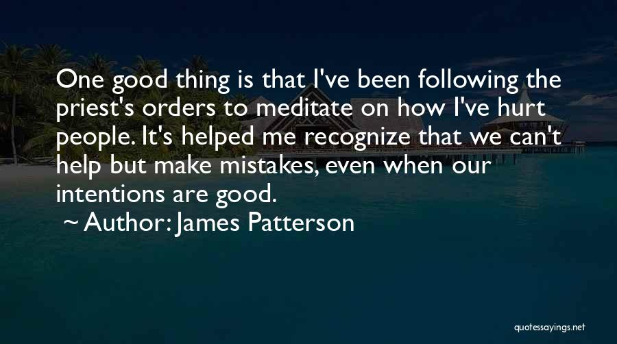 People's Intentions Quotes By James Patterson