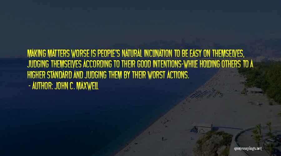 People's Intentions Quotes By John C. Maxwell