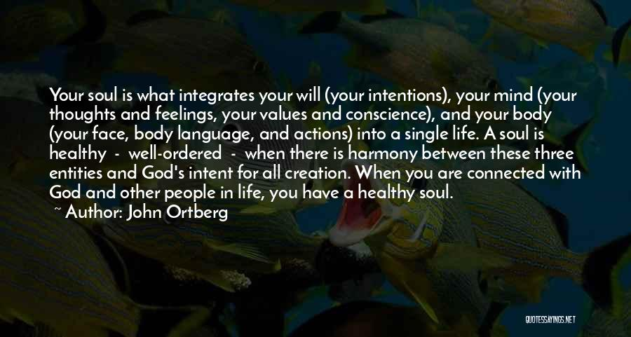 People's Intentions Quotes By John Ortberg
