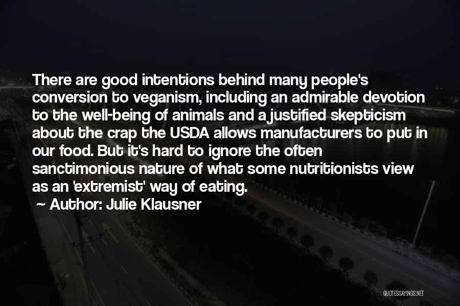 People's Intentions Quotes By Julie Klausner