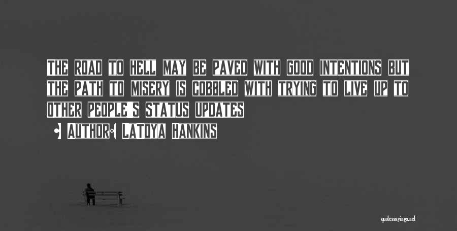 People's Intentions Quotes By LaToya Hankins