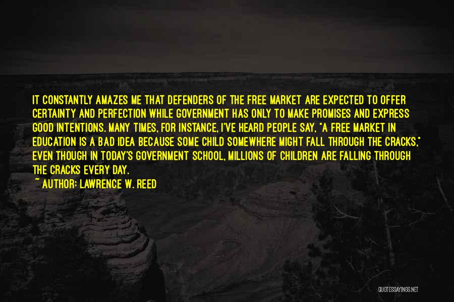 People's Intentions Quotes By Lawrence W. Reed