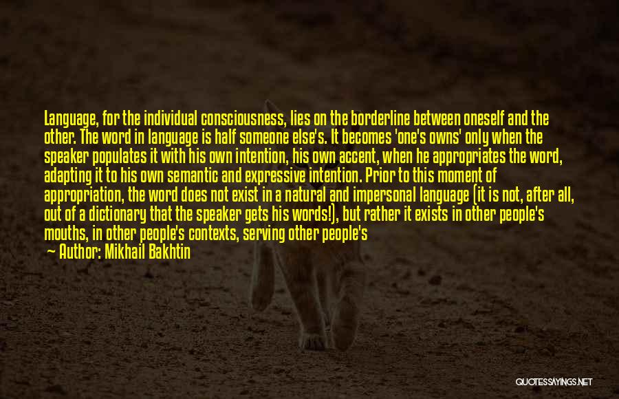 People's Intentions Quotes By Mikhail Bakhtin