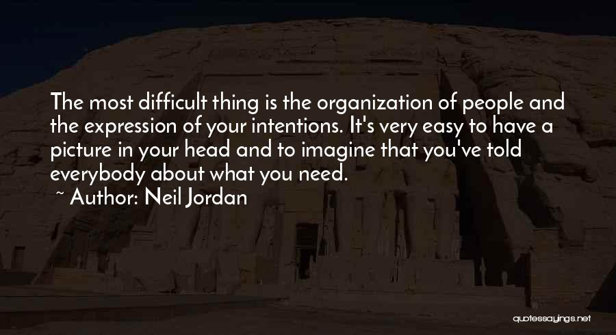 People's Intentions Quotes By Neil Jordan