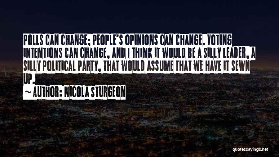 People's Intentions Quotes By Nicola Sturgeon