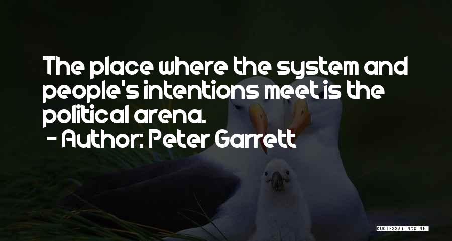 People's Intentions Quotes By Peter Garrett