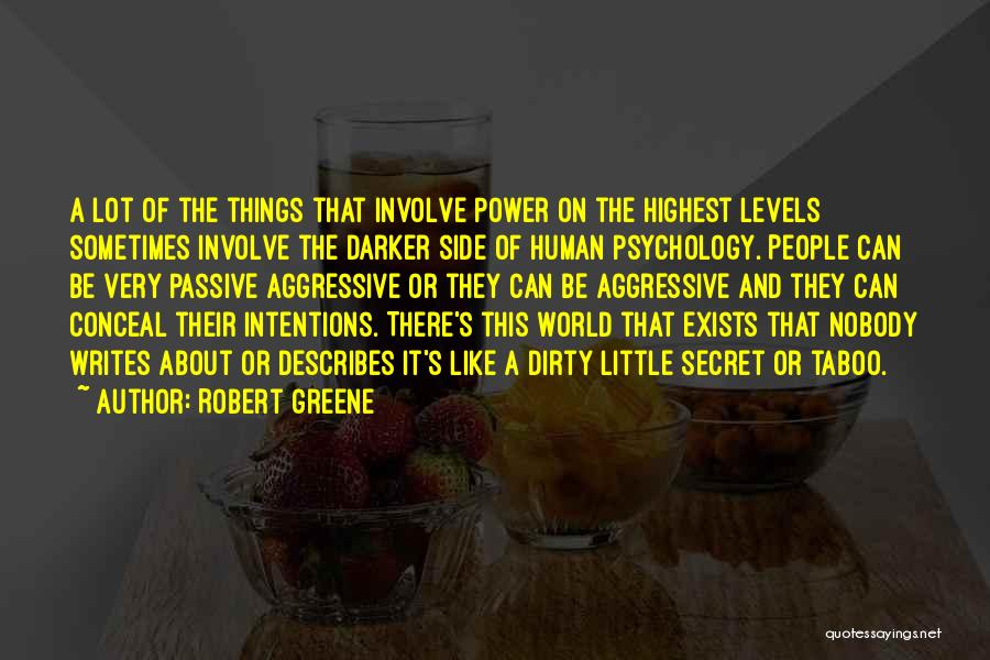 People's Intentions Quotes By Robert Greene