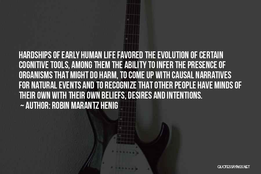 People's Intentions Quotes By Robin Marantz Henig