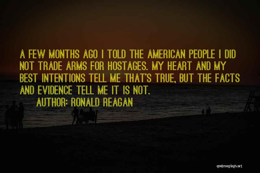 People's Intentions Quotes By Ronald Reagan
