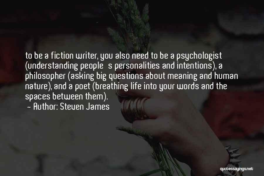 People's Intentions Quotes By Steven James