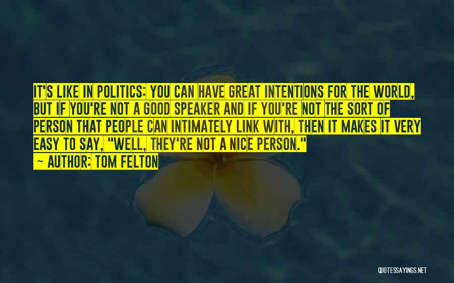 People's Intentions Quotes By Tom Felton