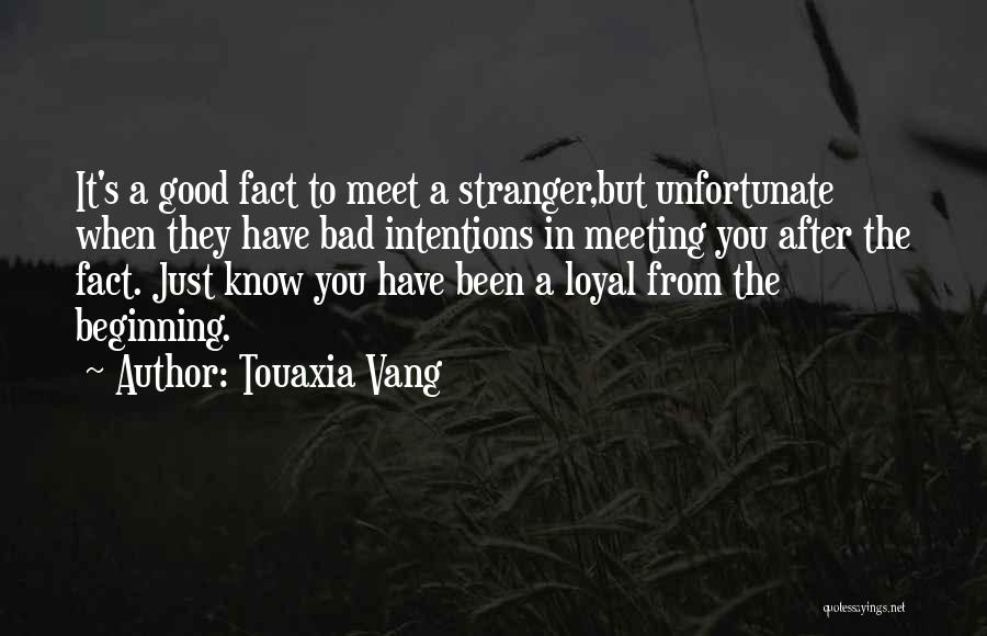 People's Intentions Quotes By Touaxia Vang