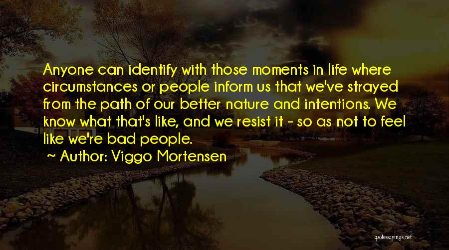 People's Intentions Quotes By Viggo Mortensen