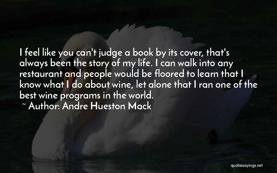 People's Life Story Quotes By Andre Hueston Mack