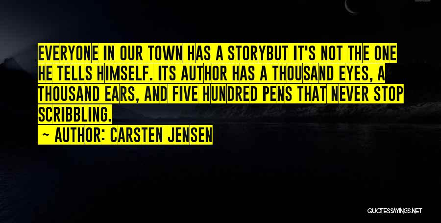 People's Life Story Quotes By Carsten Jensen