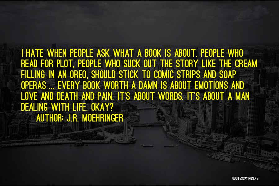 People's Life Story Quotes By J.R. Moehringer