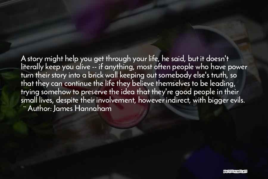 People's Life Story Quotes By James Hannaham