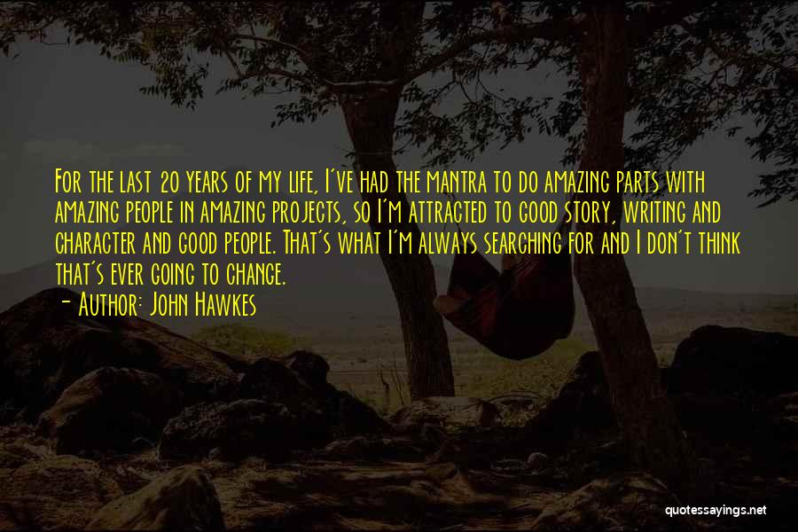 People's Life Story Quotes By John Hawkes
