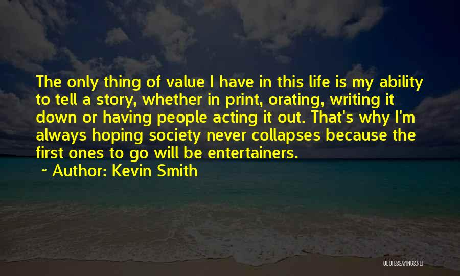 People's Life Story Quotes By Kevin Smith