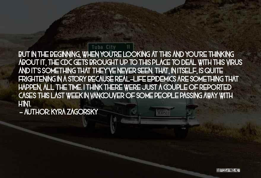 People's Life Story Quotes By Kyra Zagorsky