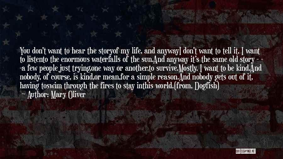 People's Life Story Quotes By Mary Oliver
