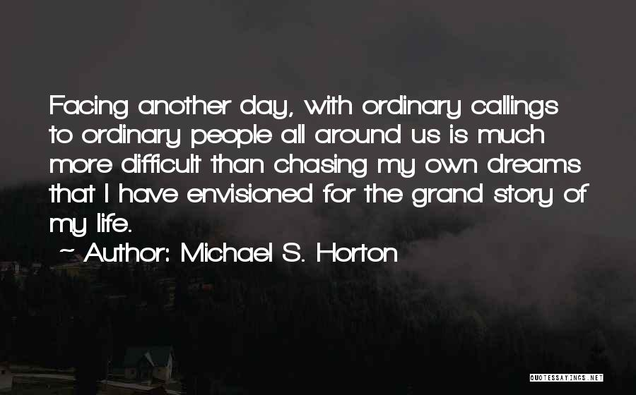 People's Life Story Quotes By Michael S. Horton