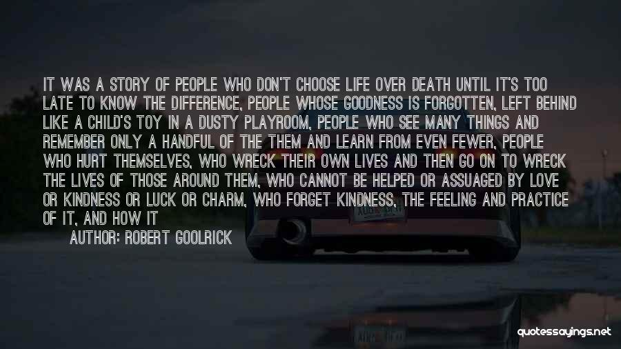 People's Life Story Quotes By Robert Goolrick