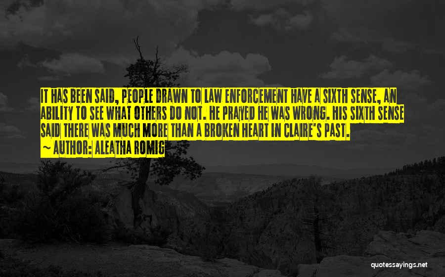 People's Past Quotes By Aleatha Romig