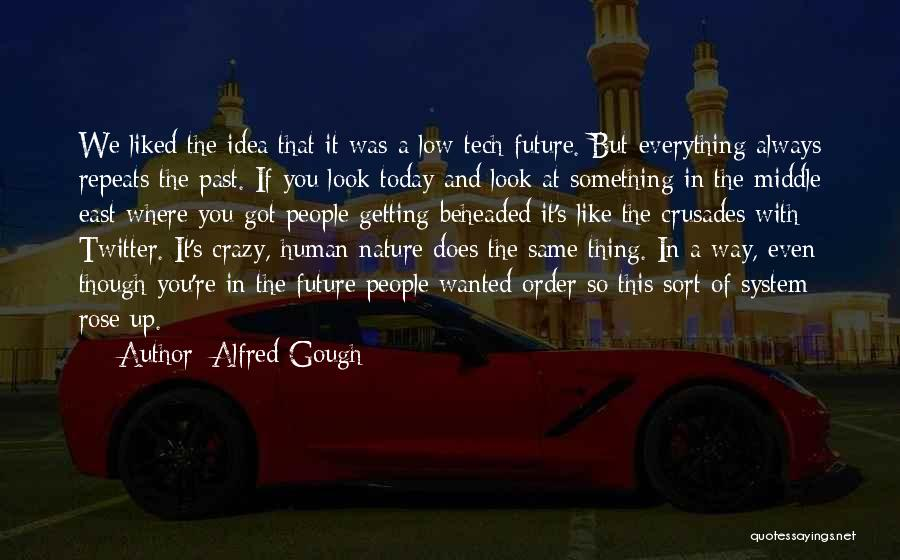 People's Past Quotes By Alfred Gough