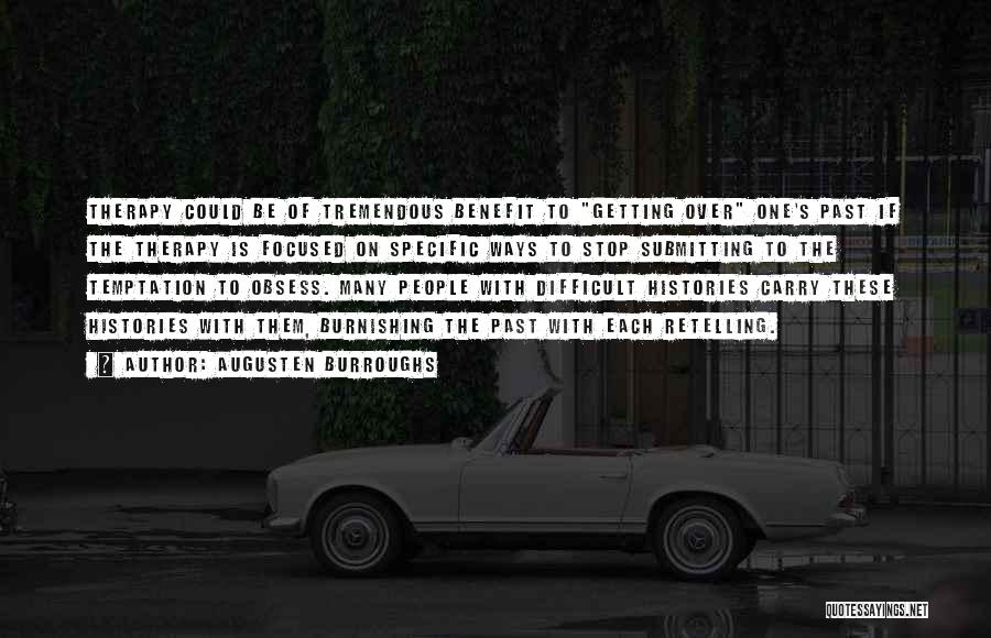 People's Past Quotes By Augusten Burroughs