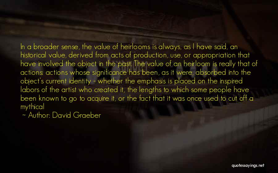 People's Past Quotes By David Graeber