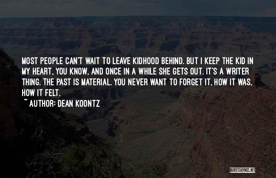 People's Past Quotes By Dean Koontz