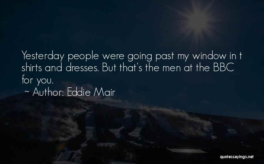 People's Past Quotes By Eddie Mair