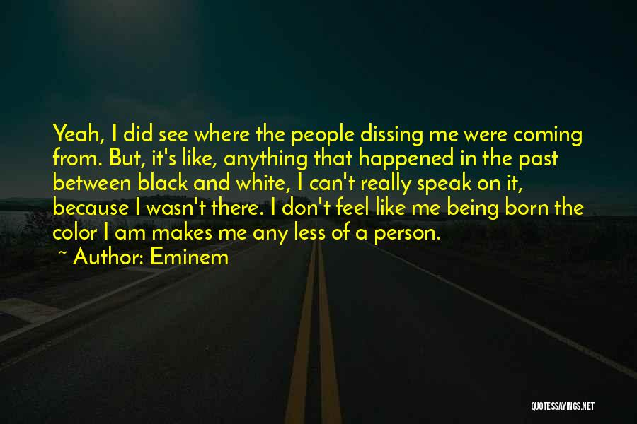 People's Past Quotes By Eminem