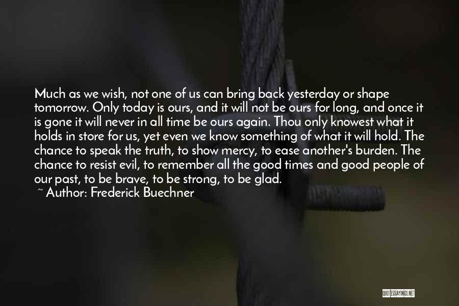 People's Past Quotes By Frederick Buechner