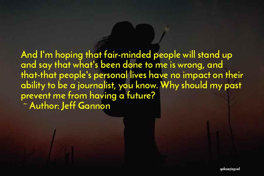 People's Past Quotes By Jeff Gannon
