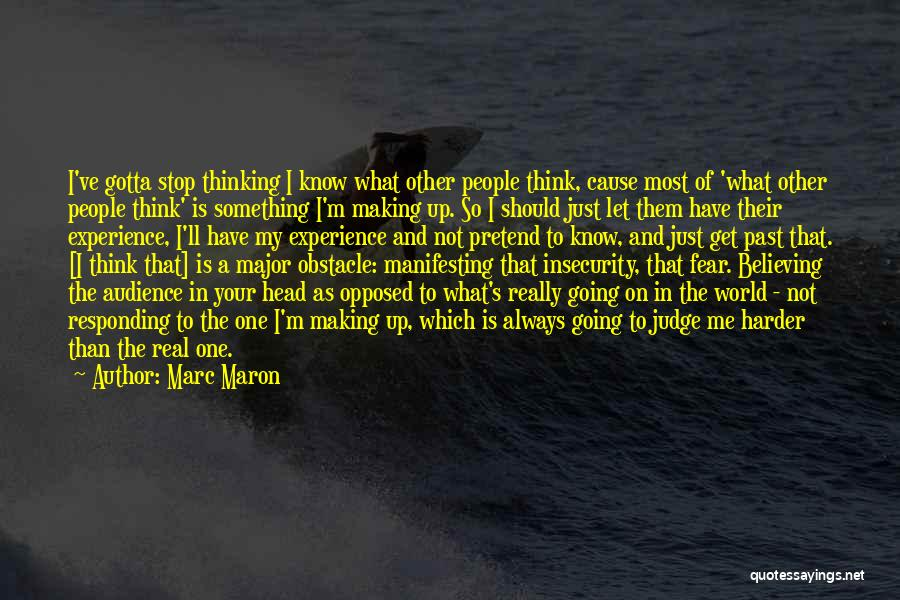 People's Past Quotes By Marc Maron