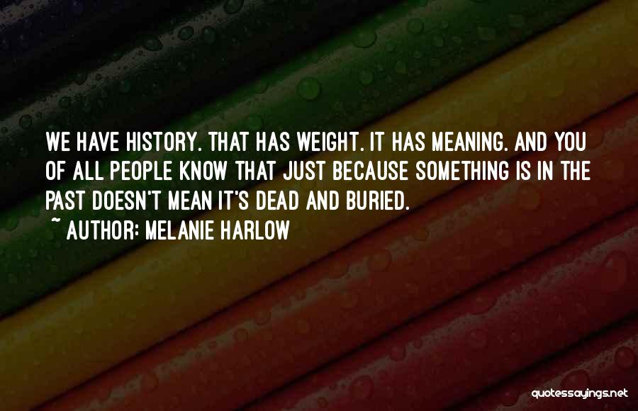People's Past Quotes By Melanie Harlow