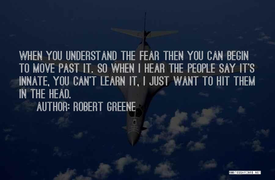 People's Past Quotes By Robert Greene