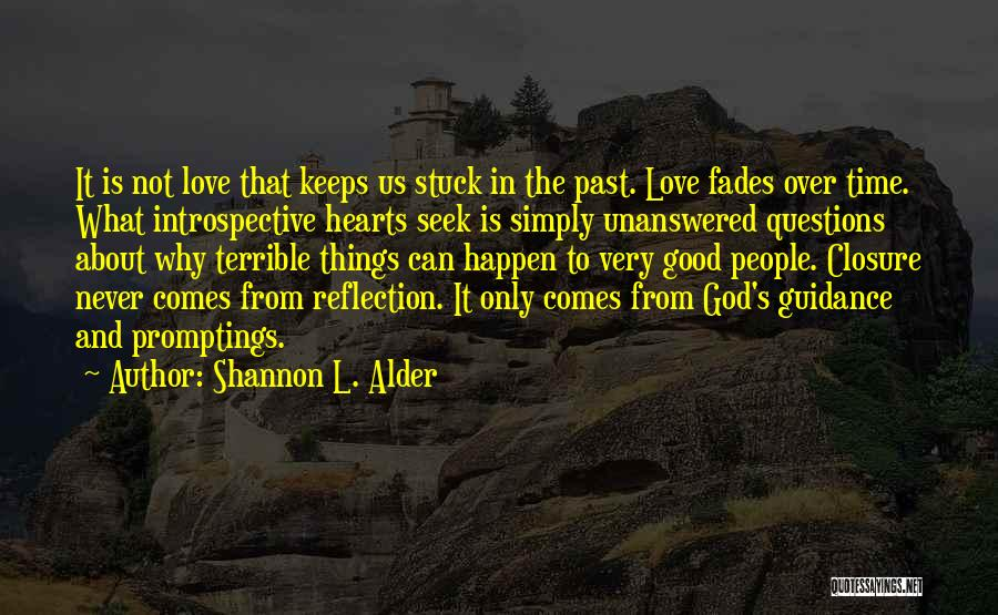 People's Past Quotes By Shannon L. Alder
