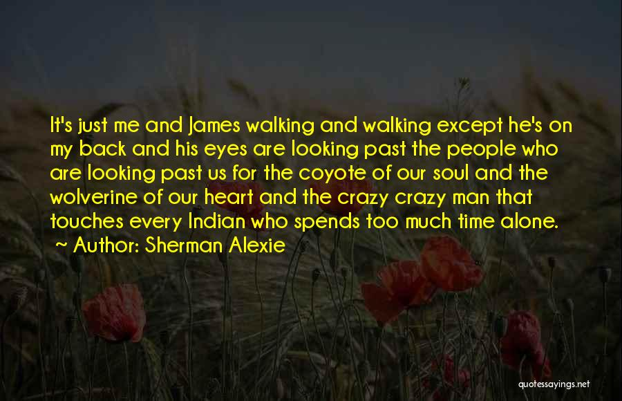 People's Past Quotes By Sherman Alexie