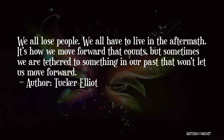 People's Past Quotes By Tucker Elliot
