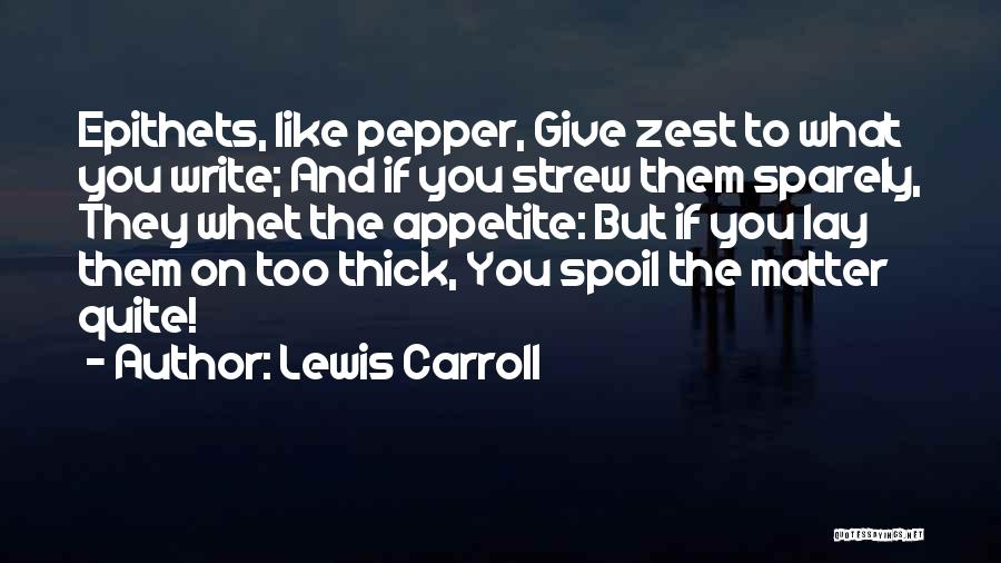 Pepper Lewis Quotes By Lewis Carroll