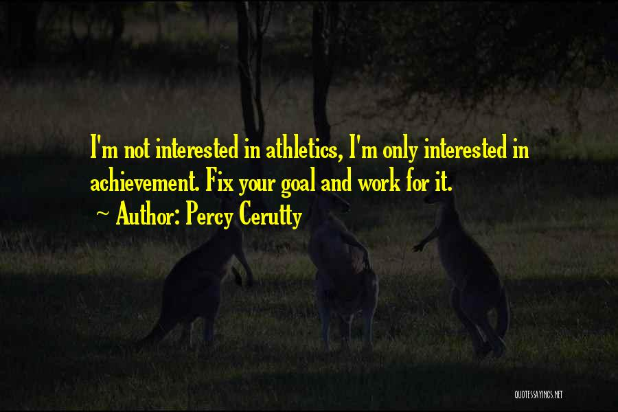 Percy Quotes By Percy Cerutty
