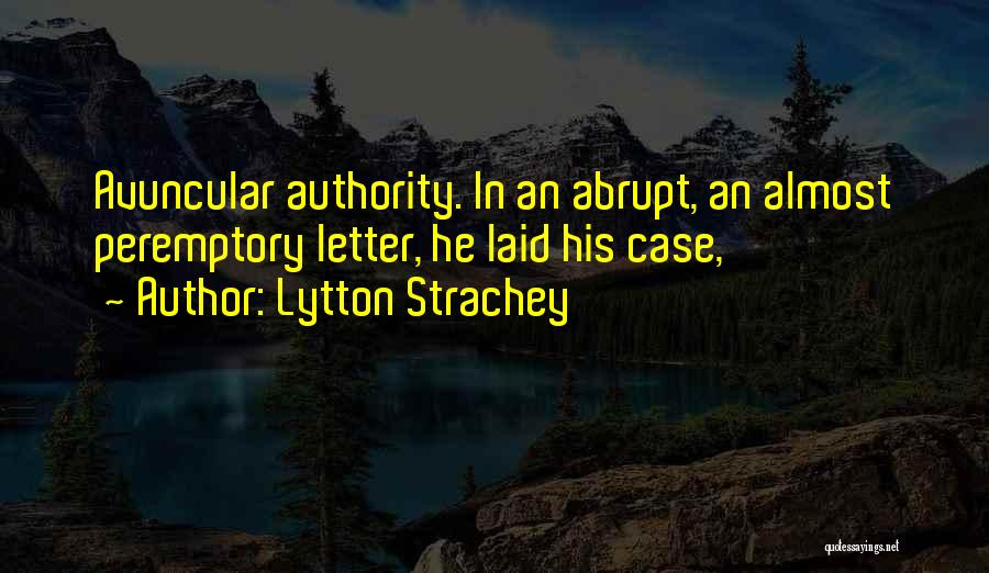 Peremptory Quotes By Lytton Strachey