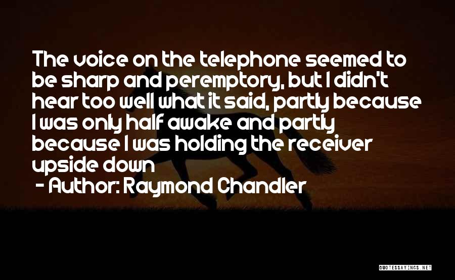 Peremptory Quotes By Raymond Chandler