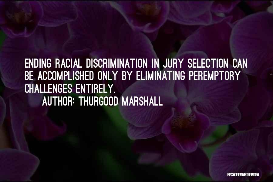 Peremptory Quotes By Thurgood Marshall