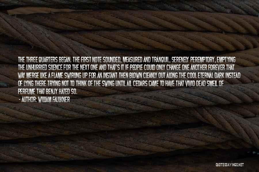 Peremptory Quotes By William Faulkner