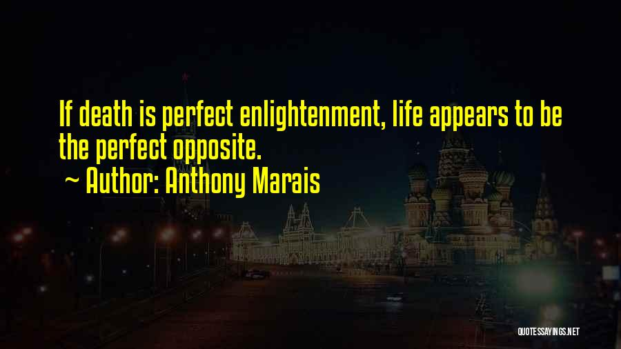 Perfect Life Quotes By Anthony Marais