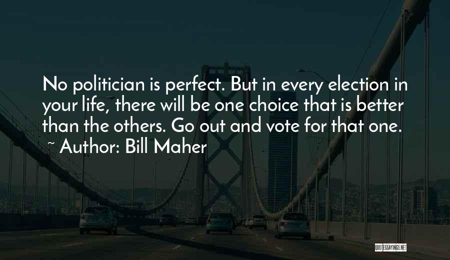 Perfect Life Quotes By Bill Maher